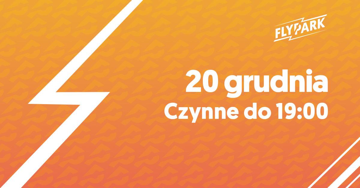 20 GRUDNIA – GODZINY OTWARCIA