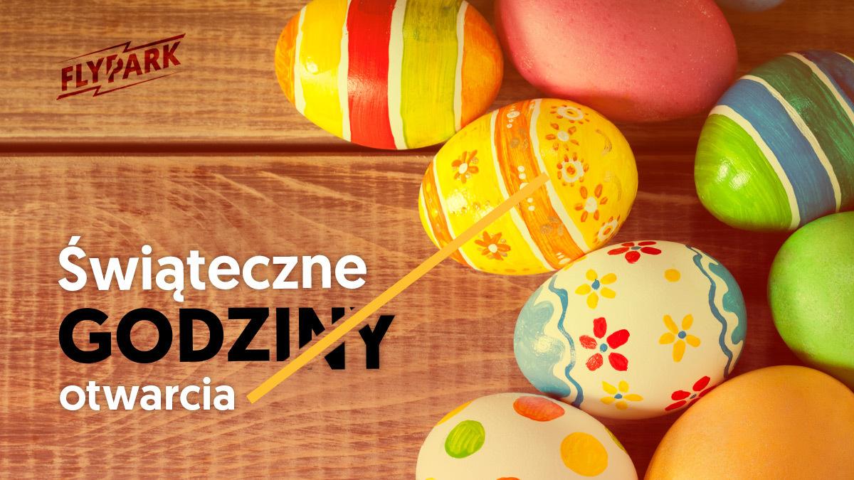 Wielkanoc – Godziny Otwarcia
