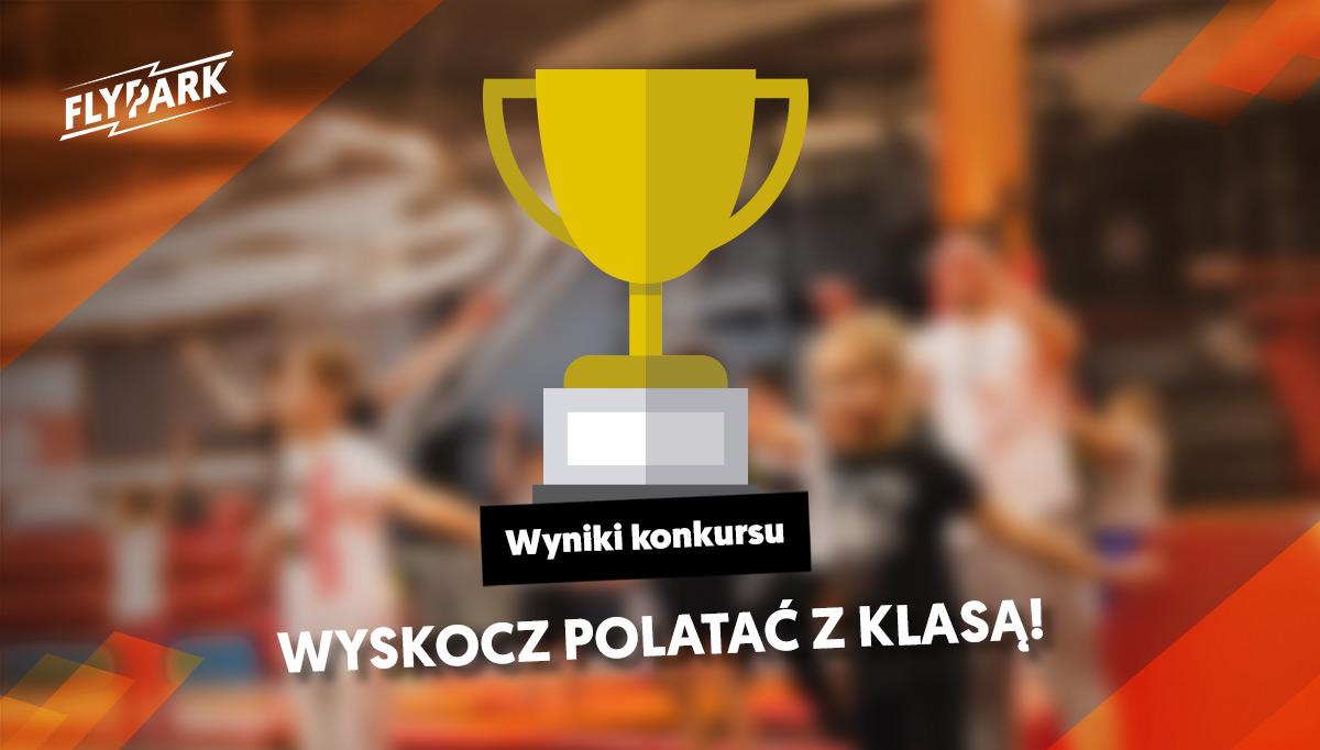 """Wyniki konkursu """"Wyskocz polatać z klasą"""""""