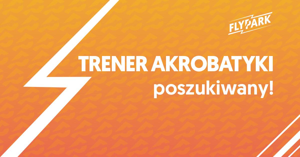 PRACA: TRENER AKROBATYKI